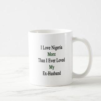 I Love Nigeria More Than I Ever Loved My Ex Husban Classic White Coffee Mug
