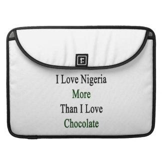 I Love Nigeria More Than I Love Chocolate Sleeve For MacBook Pro