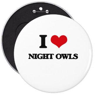 I Love Night Owls 6 Inch Round Button
