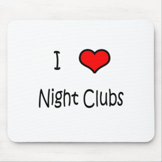 I Love Nightclubs Mouse Mat
