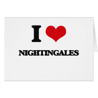 I Love Nightingales Greeting Card