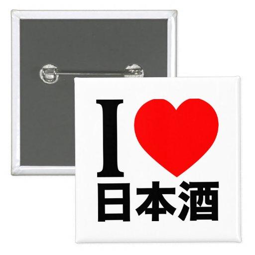 I love Nihon-shu (a.k.a. sake, rice wine) Pinback Buttons