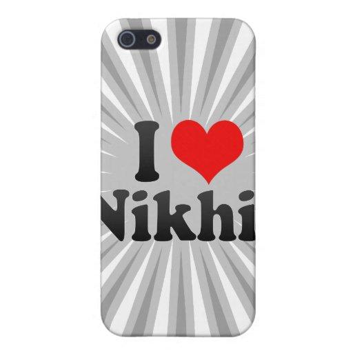 I love Nikhil Case For iPhone 5