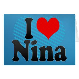 I love Nina Greeting Card