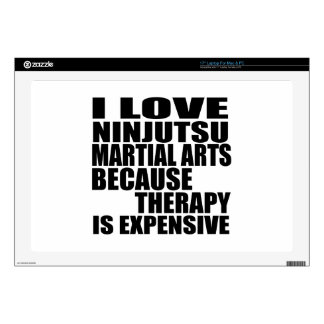 """I LOVE NINJUTSU MARTIAL ARTS BECAUSE THERAPY IS EX DECAL FOR 17"""" LAPTOP"""