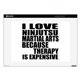 I LOVE NINJUTSU MARTIAL ARTS BECAUSE THERAPY IS EX DECAL FOR LAPTOP