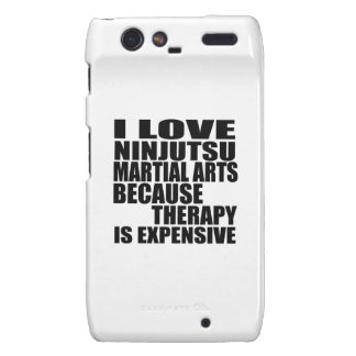 I LOVE NINJUTSU MARTIAL ARTS BECAUSE THERAPY IS EX DROID RAZR CASE