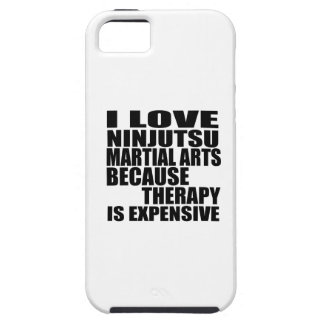 I LOVE NINJUTSU MARTIAL ARTS BECAUSE THERAPY IS EX iPhone SE/5/5s CASE