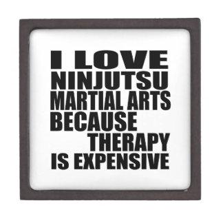 I LOVE NINJUTSU MARTIAL ARTS BECAUSE THERAPY IS EX JEWELRY BOX