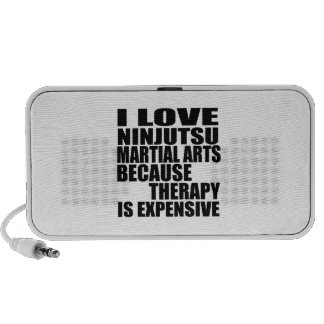 I LOVE NINJUTSU MARTIAL ARTS BECAUSE THERAPY IS EX PORTABLE SPEAKER