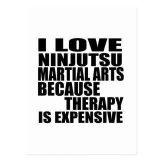 I LOVE NINJUTSU MARTIAL ARTS BECAUSE THERAPY IS EX POSTCARD