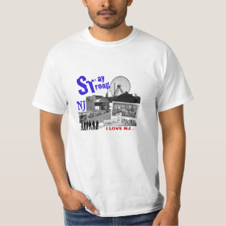 I love NJ stay STRONG T-Shirt