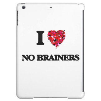 I love No Brainers Cover For iPad Air