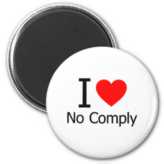 I Love No Comply Refrigerator Magnets