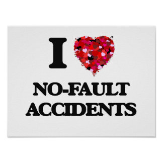 I Love No-Fault Accidents Poster