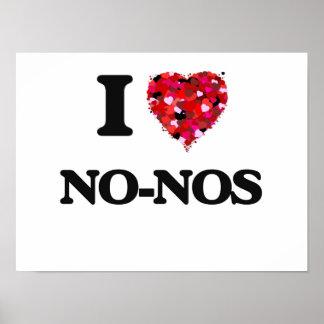 I Love No-Nos Poster