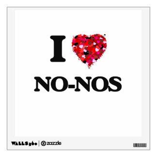 I Love No-Nos Room Decal