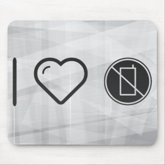 I Love No Phones Mouse Pad
