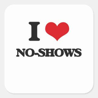 I Love No-Shows Square Stickers