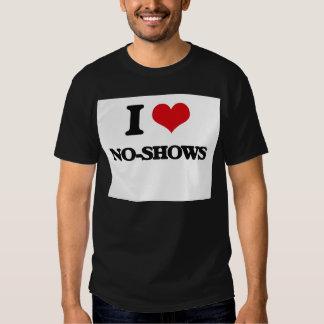 I Love No-Shows Tee Shirts