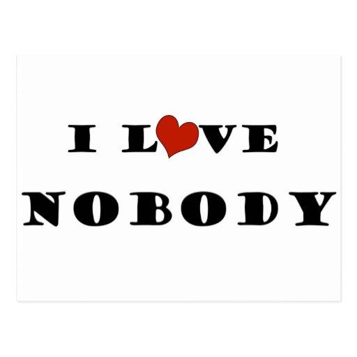 I Love Nobody Post Card