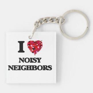 I love Noisy Neighbors Double-Sided Square Acrylic Keychain
