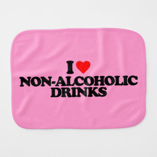 I LOVE NON-ALCOHOLIC DRINKS BURP CLOTHS
