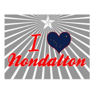 I Love Nondalton, Alaska Postcard