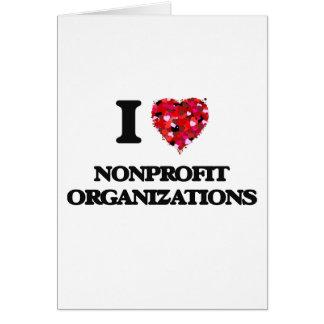 I Love Nonprofit Organizations Greeting Card