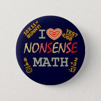 I Love Nonsense Math Pinback Button
