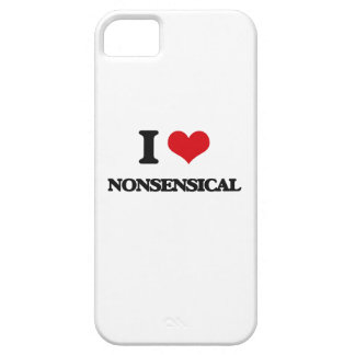 I Love Nonsensical iPhone 5 Covers