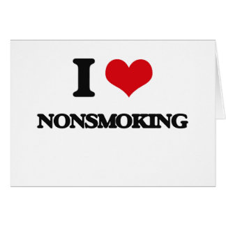 I Love Nonsmoking Greeting Card