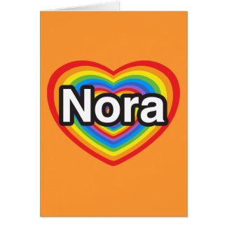I love Nora. I love you Nora. Heart Card