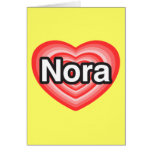 I love Nora. I love you Nora. Heart Cards
