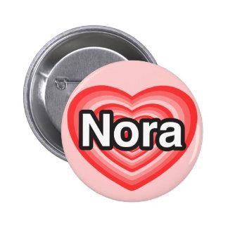 I love Nora. I love you Nora. Heart Pinback Button