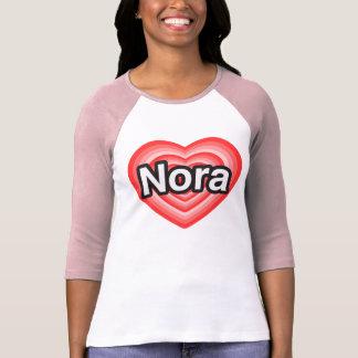 I love Nora. I love you Nora. Heart T-Shirt