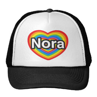 I love Nora. I love you Nora. Heart Trucker Hat