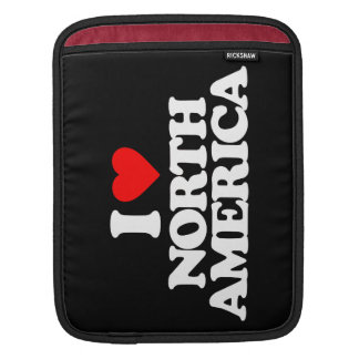 I LOVE NORTH AMERICA SLEEVES FOR iPads