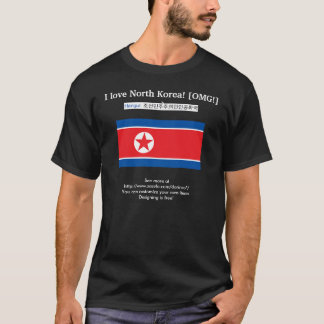 I love North Korea! [OMG!] :) Also: DPRK in Hangul T-Shirt