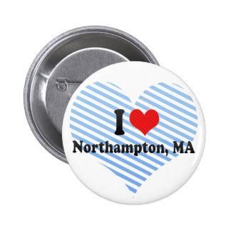 I Love Northampton, MA Buttons