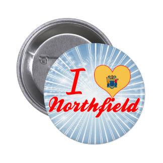 I Love Northfield New Jersey Button