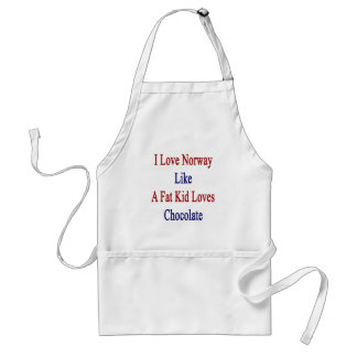 I Love Norway Like A Fat Kid Loves Chocolate Adult Apron