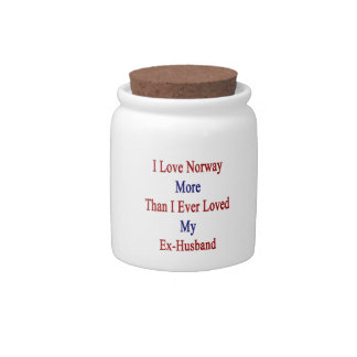 I Love Norway More Than I Ever Loved My Ex Husband Candy Jars