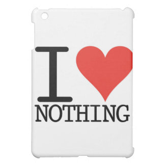 I Love Nothing Case For The iPad Mini