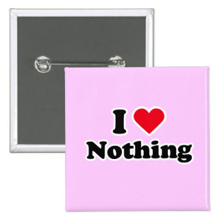I love nothing pinback buttons