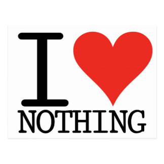 I Love Nothing Postcard