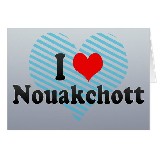 I Love Nouakchott, Mauritania Greeting Card