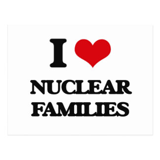 I Love Nuclear Families Post Cards