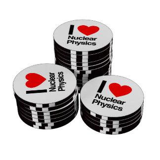 i love nuclear physics poker chip set