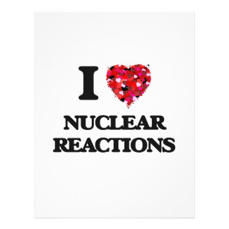 "I Love Nuclear Reactions 8.5"" X 11"" Flyer"